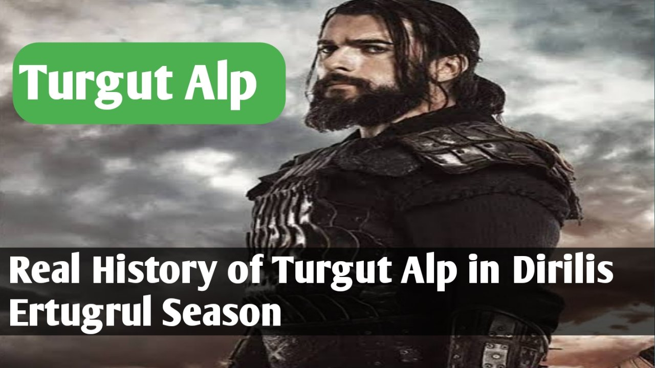 Real History of Turgut Alp in Dirilis Ertugrul Season
