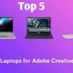 5 Best Laptops for Adobe Creative Cloud 2020