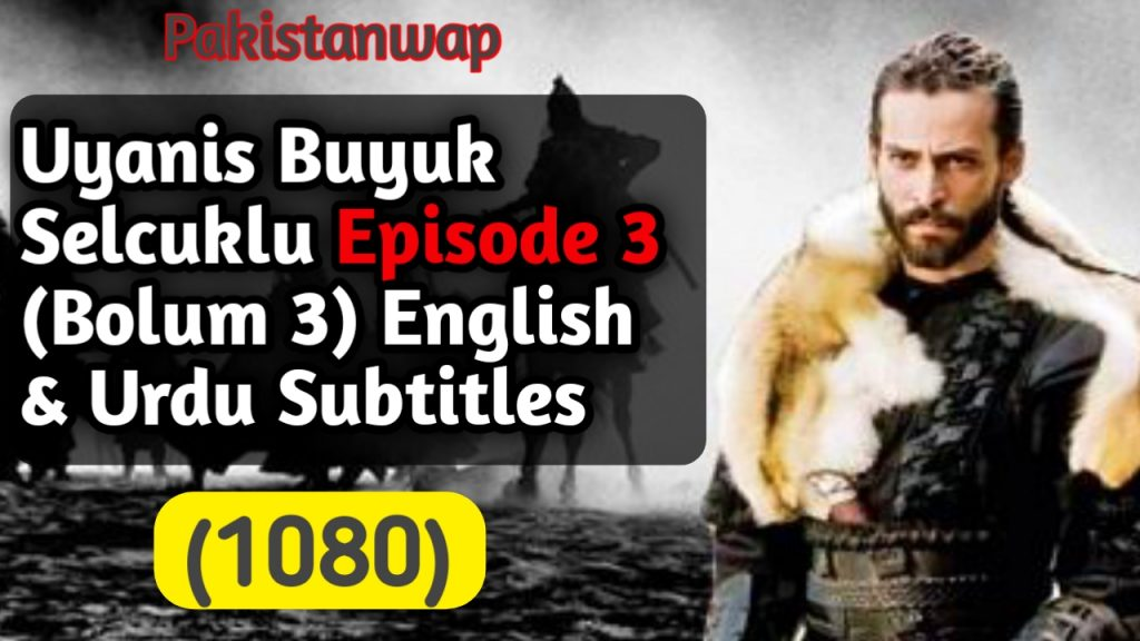 Uyanis Buyuk Selcuklu Episode 3 English & Urdu Subtitles