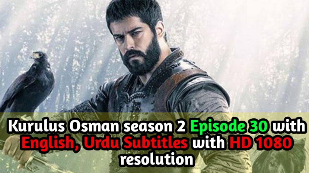 Kurulus Osman season 2 Episode 30 with English, Urdu Subtitles with HD 1080 resolution