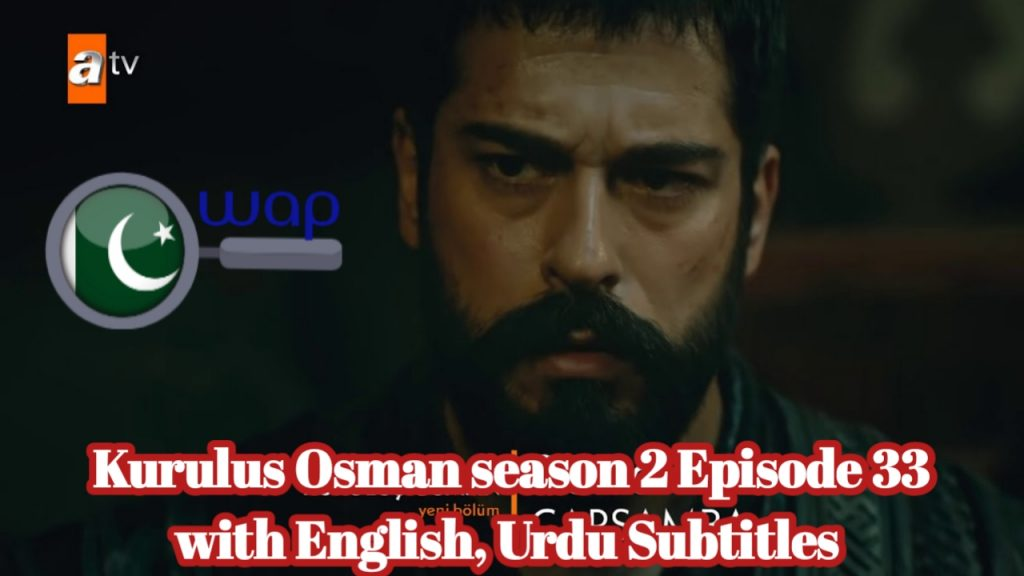 Kurulus Osman season 2 Episode 33 with English, Urdu Subtitles