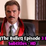 Kursun Episode 3 English Subtitles (The Bullet) HD