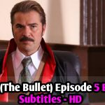 Kursun Episode 5 English Subtitles (The Bullet) HD