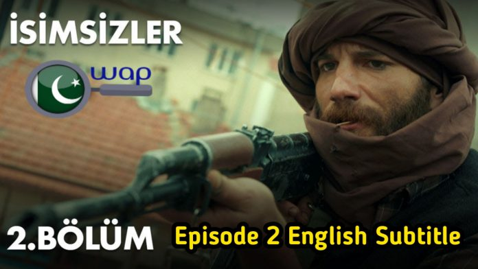 The Isimsizler Episode 2 With English Subtitles HD