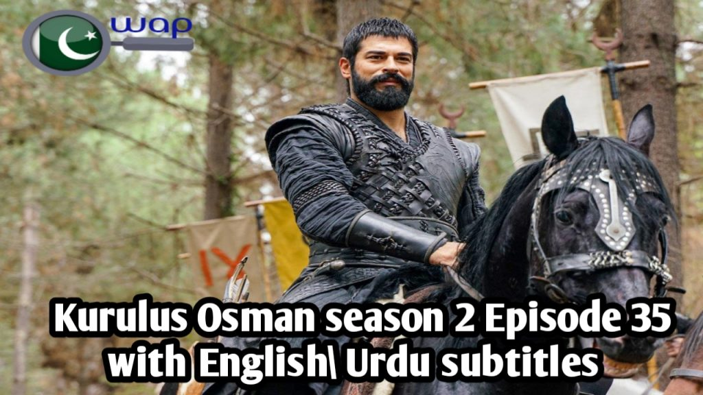 Kurulus Osman season 2 Episode 35 with English, Urdu Subtitles