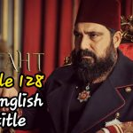 Payitaht Abdulhamid Episode 128 With English Subtitle