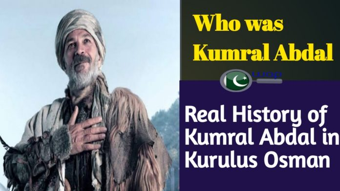 Who was Kumral Abdal | Real History of Kumral Abdal in Kurulus Osman Season 2