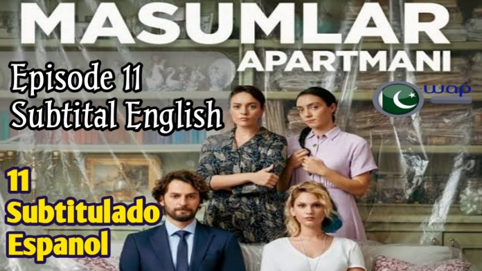Masumlar Apartmani Episode 11 Subtitle With English \ Español