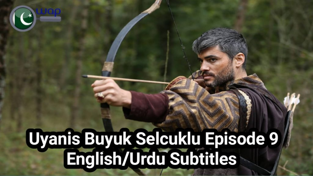 Uyanis Buyuk Selcuklu Episode 9 English & Urdu Subtitles