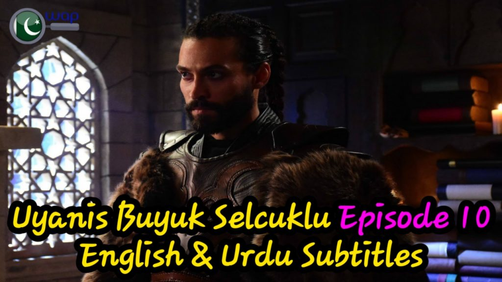 Uyanis Buyuk Selcuklu Episode 10 English & Urdu Subtitles