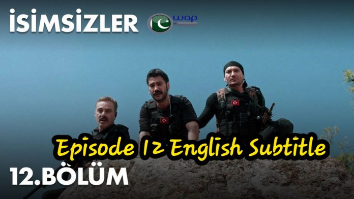 The Isimsizler Episode 12 With English Subtitles HD