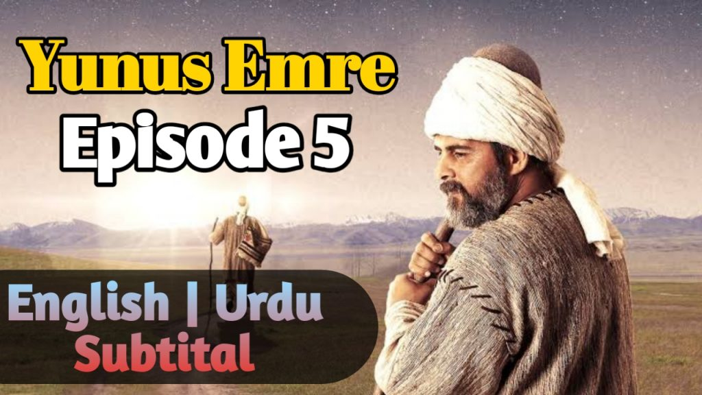 Yunus Emre Episode 5 English, Urdu Subtitle ( Season 1 )
