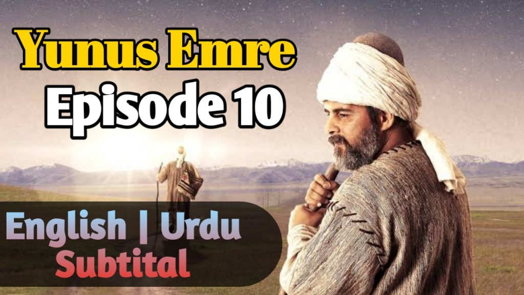 Yunus Emre Episode 10 English Subtitle | (URDU DUBBING BY PTV)( Season 1 ) Free of Cost