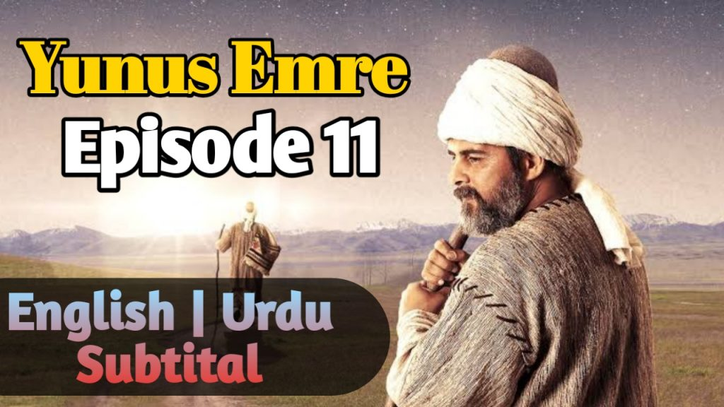 Yunus Emre Episode 11 English Subtitle | (URDU DUBBING BY PTV)( Season 1 ) Free of Cost