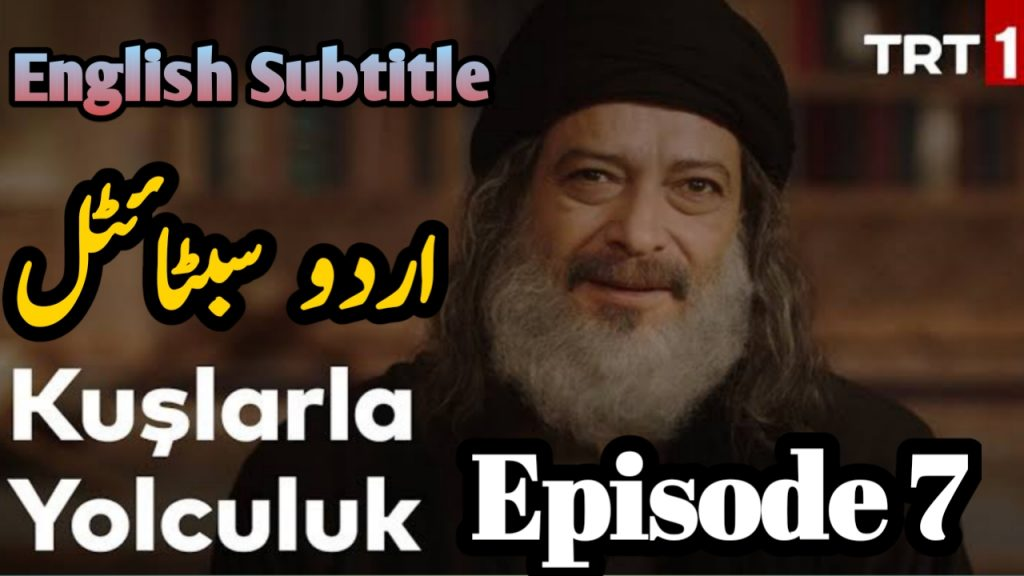 Kuslarla Yolculuk Episode 7 With ( English | Urdu ) Subtitle