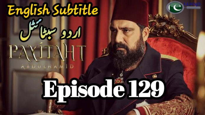 Payitaht Abdulhamid Episode 129 With English Subtitle