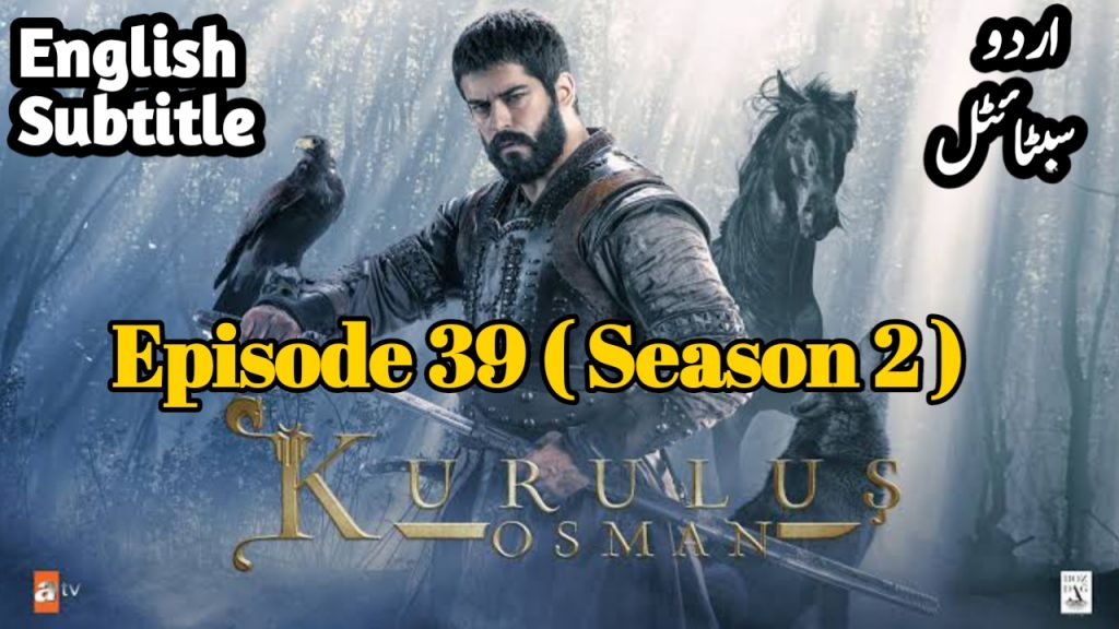 Kurulus Osman Episode 39 with English, Urdu Subtitles ( Season 2 )