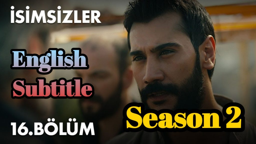 The Isimsizler Episode 16 With English Subtitle ( Season 2 )