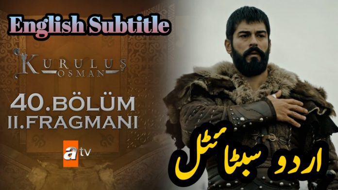 Kurulus Osman Episode 40 (Season 2 Episode 12) with English & Urdu Subtitles Free of Cost