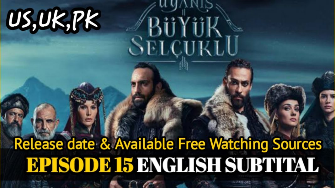 Uyanis Buyuk Selcuklu Episode 15 English Subtitle | The Great Seljuk Release Date in UK, US, Pak