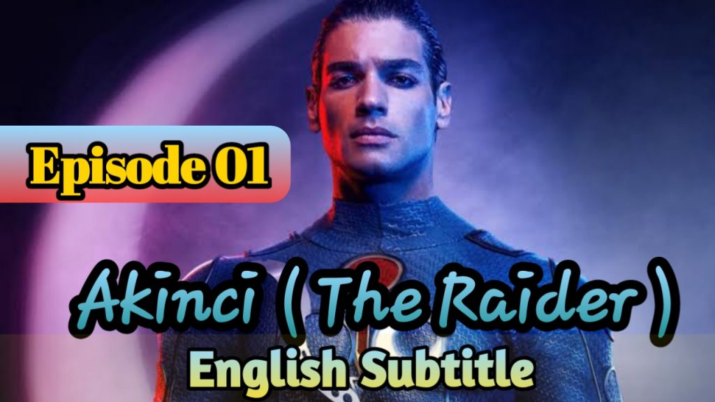AKINCI (THE RAIDER) Episode 1 With English Subtitle Free of Cost