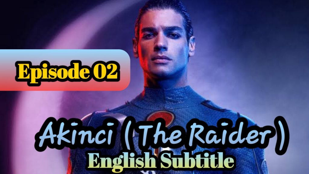 AKINCI Episode 2 With English Subtitle Free of Cost (THE RAIDER)