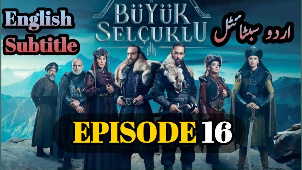 Uyanis Buyuk Selcuklu Episode 16 With English, Urdu Subtitles ( The Great Seljuk ) Free of Cost
