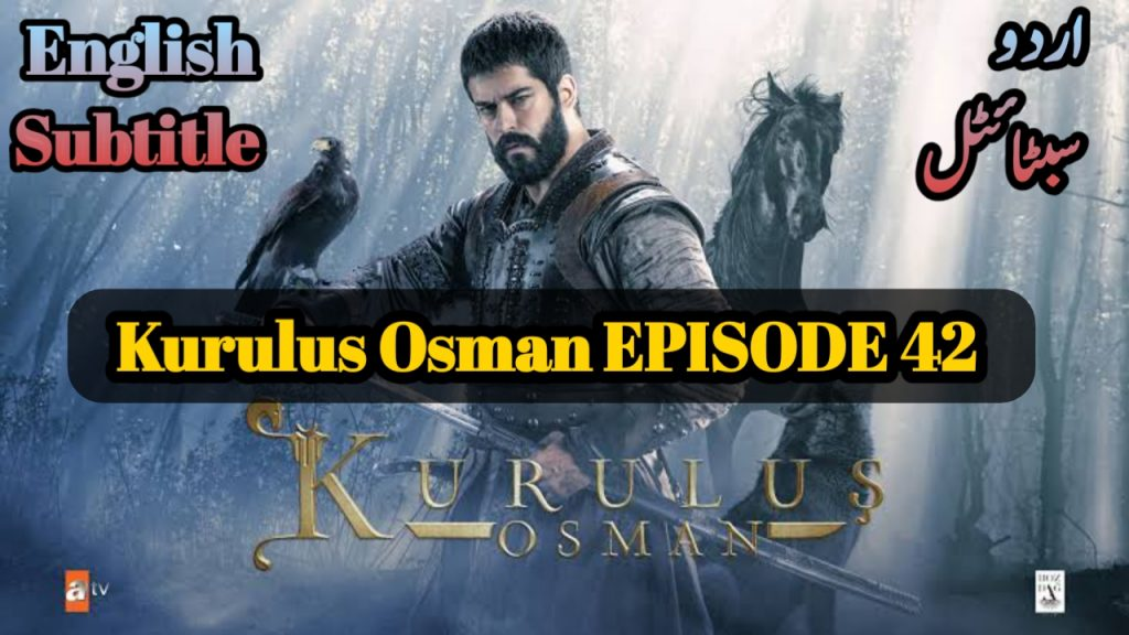 Kurulus Osman Episode 42 with English, Urdu Subtitles Free of Cost ( Episode 15 )