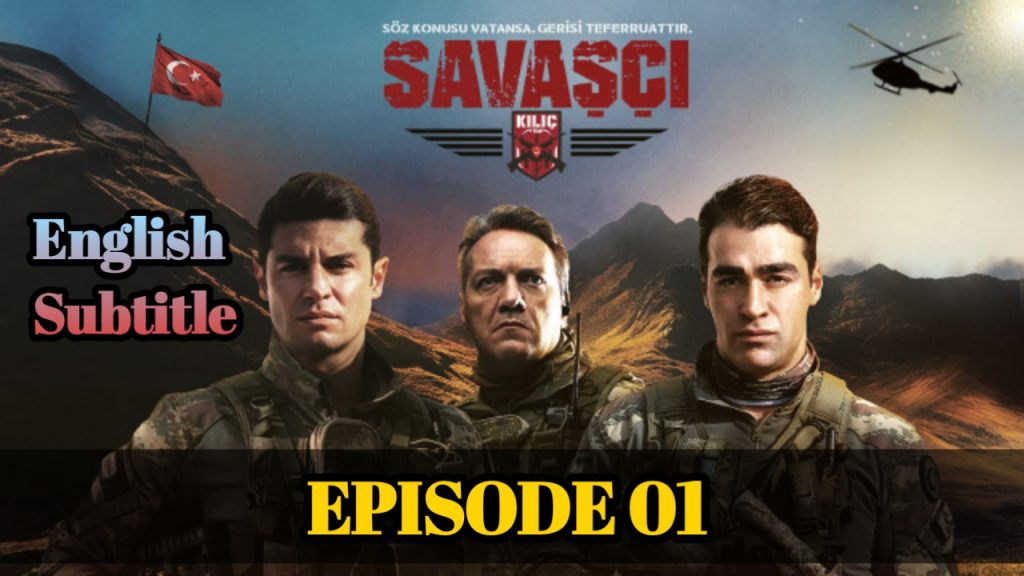 Savasci Episode 1 With English Subtitle ( Warrior Episode 1 ) Full HD Free of Cost