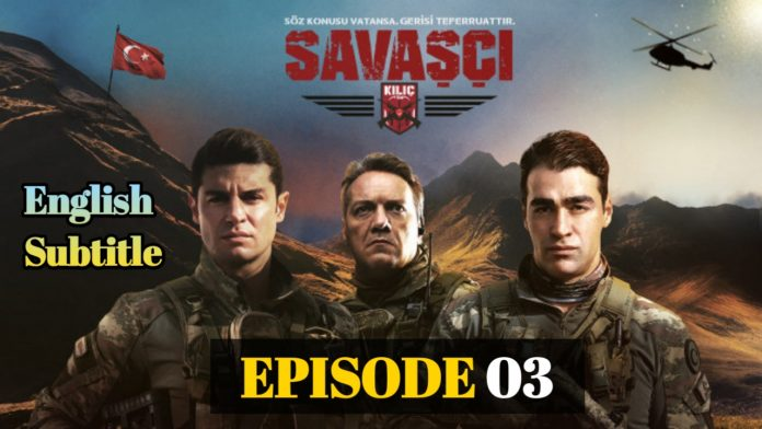 Savasci Episode 3 With English Subtitle ( Warrior Episode 3 ) Full HD Free of Cost