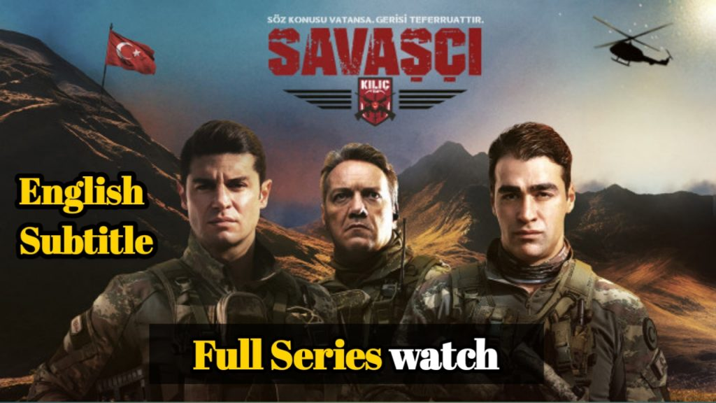 SAVASCI ALL EPISODES WITH ENGLISH SUBTITLES ( ALL SEASON SEIRES )