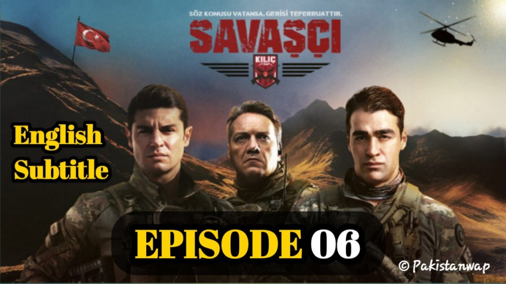 Savaşçı Episode 6 English Subtitle ( Warrior Episode 6 ) Full HD