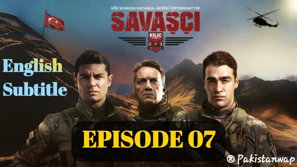 Savaşçı Episode 7 With English Subtitle ( Warrior Episode 7 ) Free of Cost