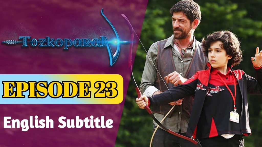 Tozkoparan Episode 22 English Subtitle Free of Cost (The Archer Kid)