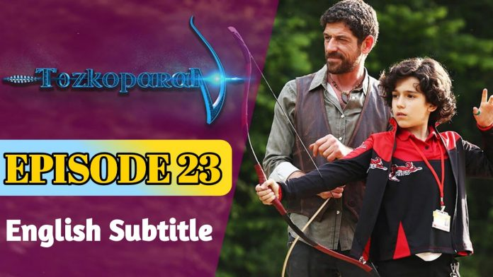 Tozkoparan Episode 23 With English Subtitle Free of Cost (The Archer Kid)