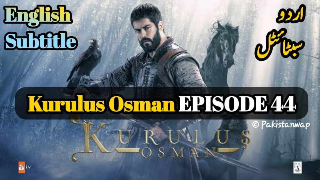 Kurulus Osman Episode 43 With English, Urdu Subtitles Free of Cost