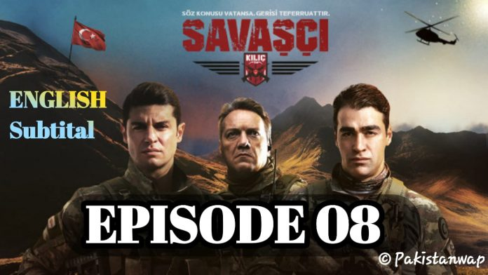 Savaşçı Episode 8 With English Subtitle ( Warrior Episode 8 ) Free of Cost