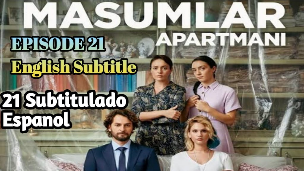Masumlar Apartmani EPISODE 21 English Subtitles Free of Cost