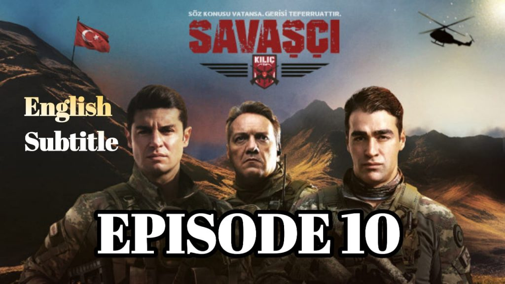 Savaşçı Episode 10 With English Subtitle ( Warrior Episode 10 ) Free of Cost