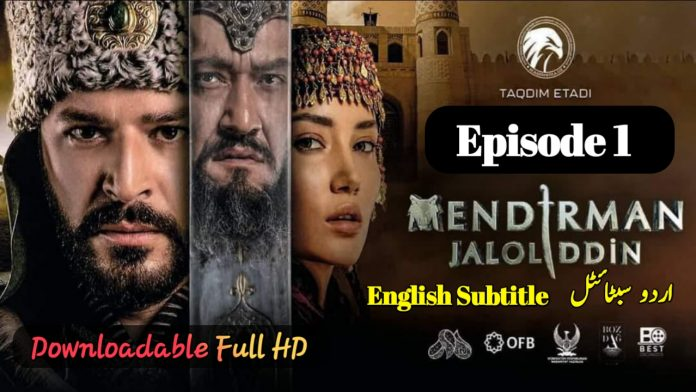 Mendirman Jaloliddin Episode 1 English & Urdu Subtitles Free of Cost