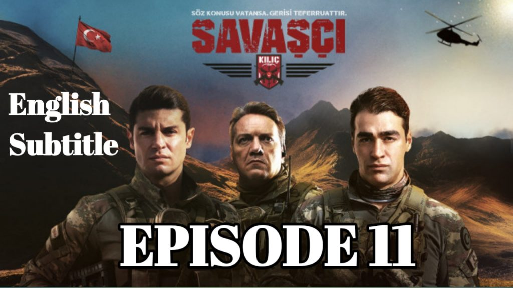 Savaşçı Episode 11 With English Subtitle Free of Cost