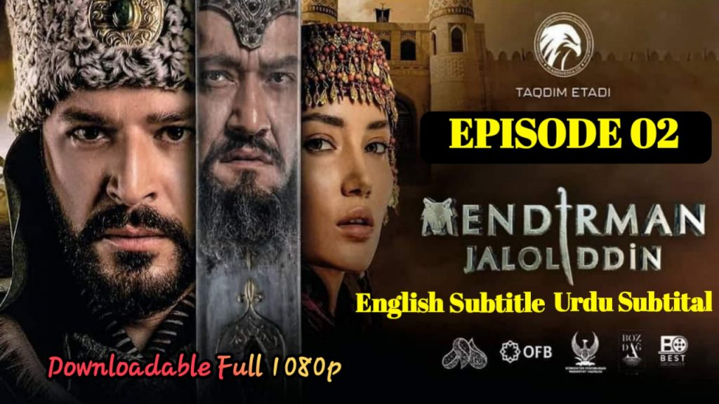 Mendirman Jaloliddin Episode 2 English & Urdu Subtitles Free of Cost