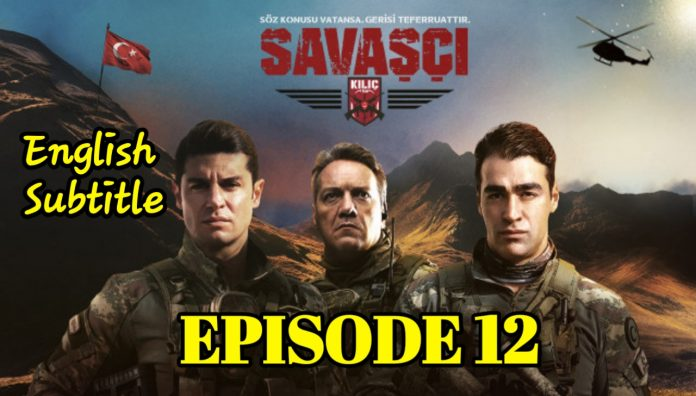 Savaşçı Episode 12 With English Subtitle Free of Cost