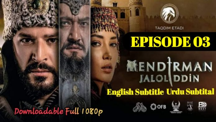 The Mendirman Jaloliddin Episode 3 With English & Urdu Subtitles Free of Cost