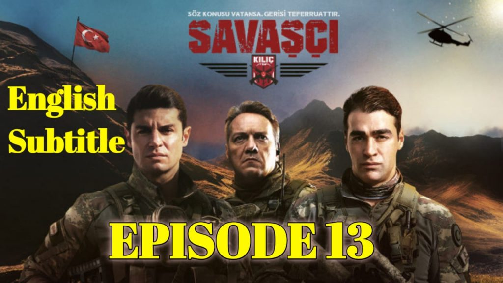 Savaşçı Episode 13 With English Subtitle Free of Cost