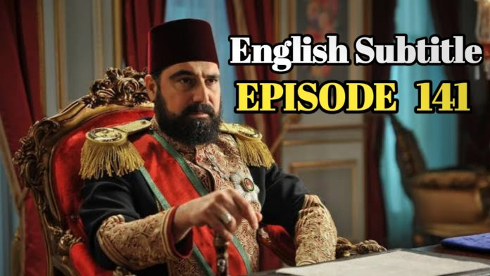 Payitaht Abdulhamid Season 5 Episode 141 With English Subtitle Free of Cost