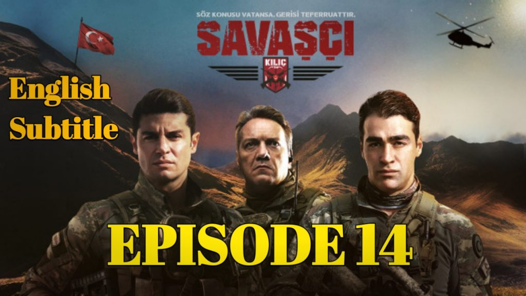 Savaşçı Episode 14 With English Subtitle Free of Cost