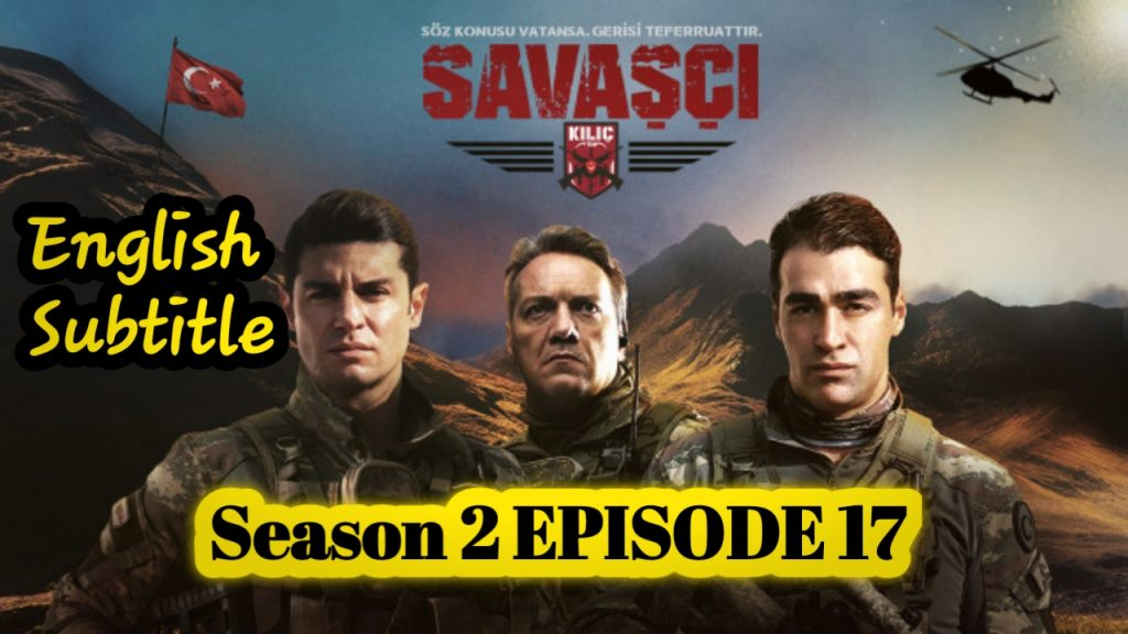 Savasci Season 2 Episode 17 With English Subtitle free of Cost