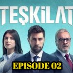 Teskilat Episode 2 English Subtitles Season 1 free of Cost