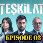Teskilat Episode 3 English Subtitles Season 1 free of Cost